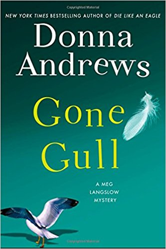 With Its Clever Twist On The Title Donna Andrews Newest Meg Langslow Cozy Gone Gull Keeps Up Promise Of This Long Running Series Her Trademark
